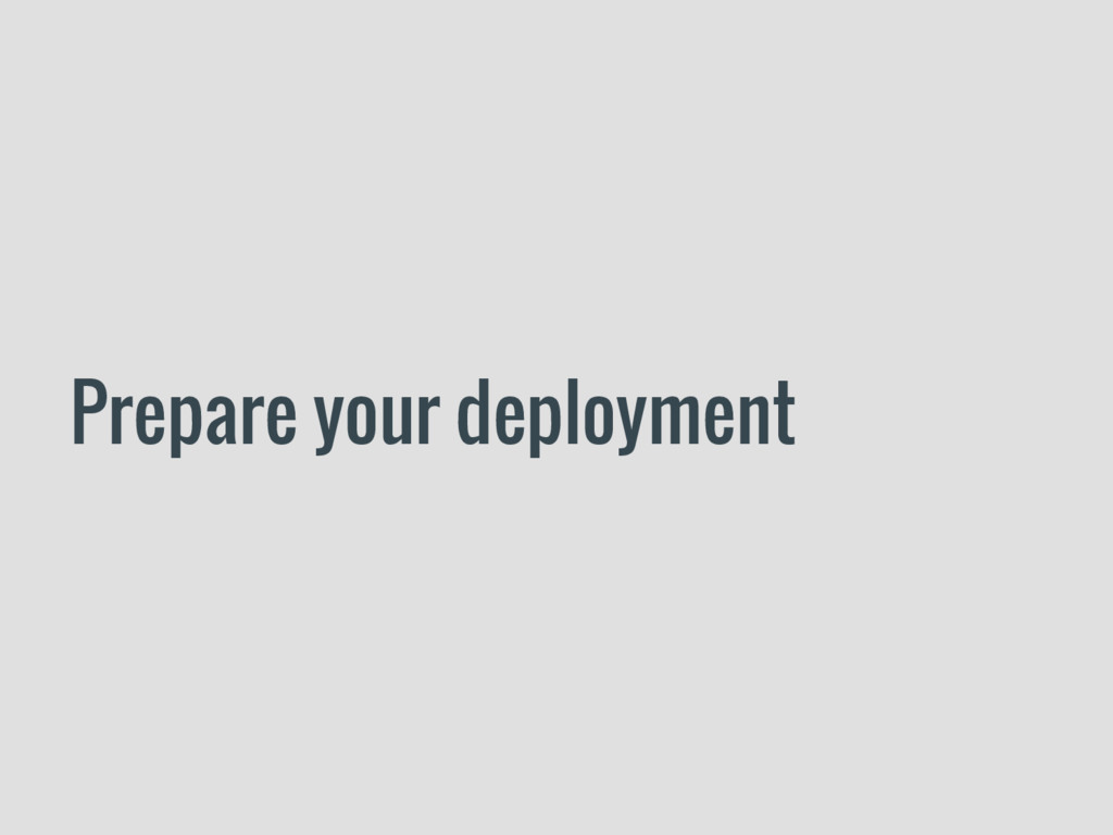 Prepare your deployment