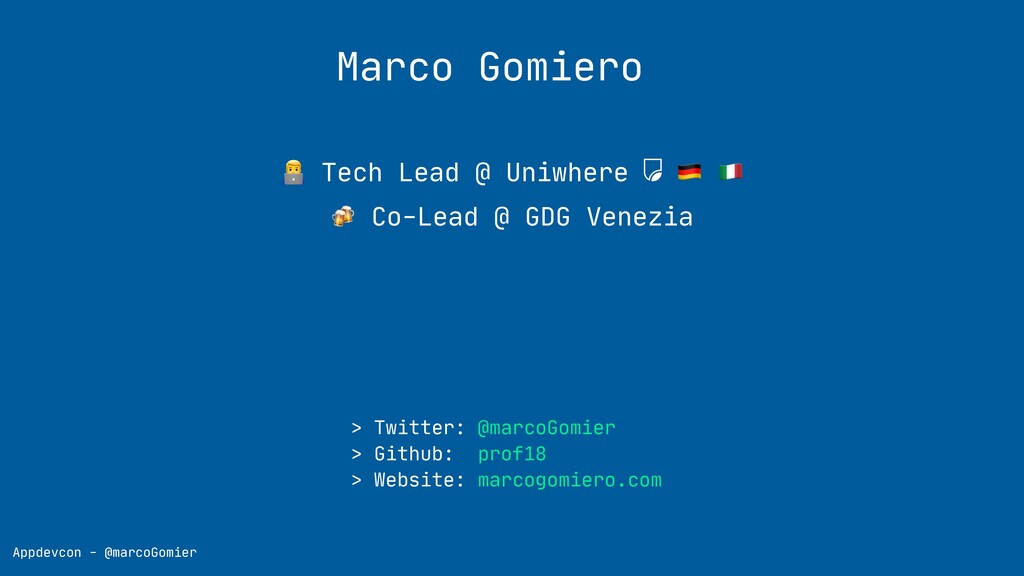 "Marco Gomiero ! Tech Lead @ Uniwhere "" # $ Co-L..."