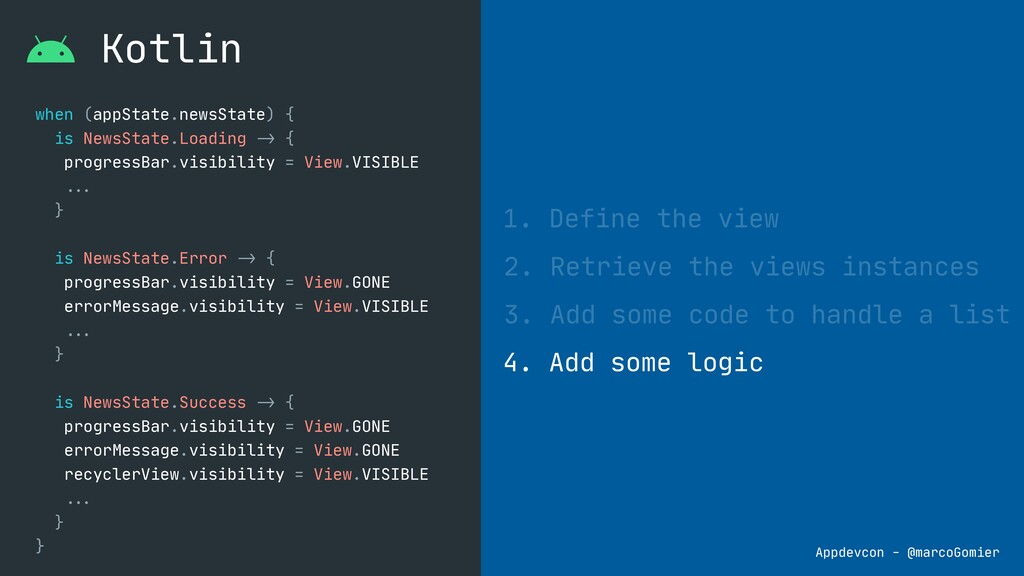 Kotlin 1. Define the view 2. Retrieve the views...