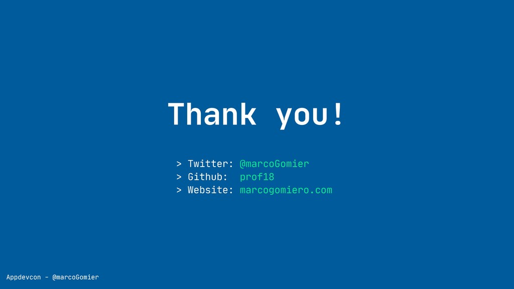 Appdevcon - @marcoGomier Thank you! > Twitter: ...