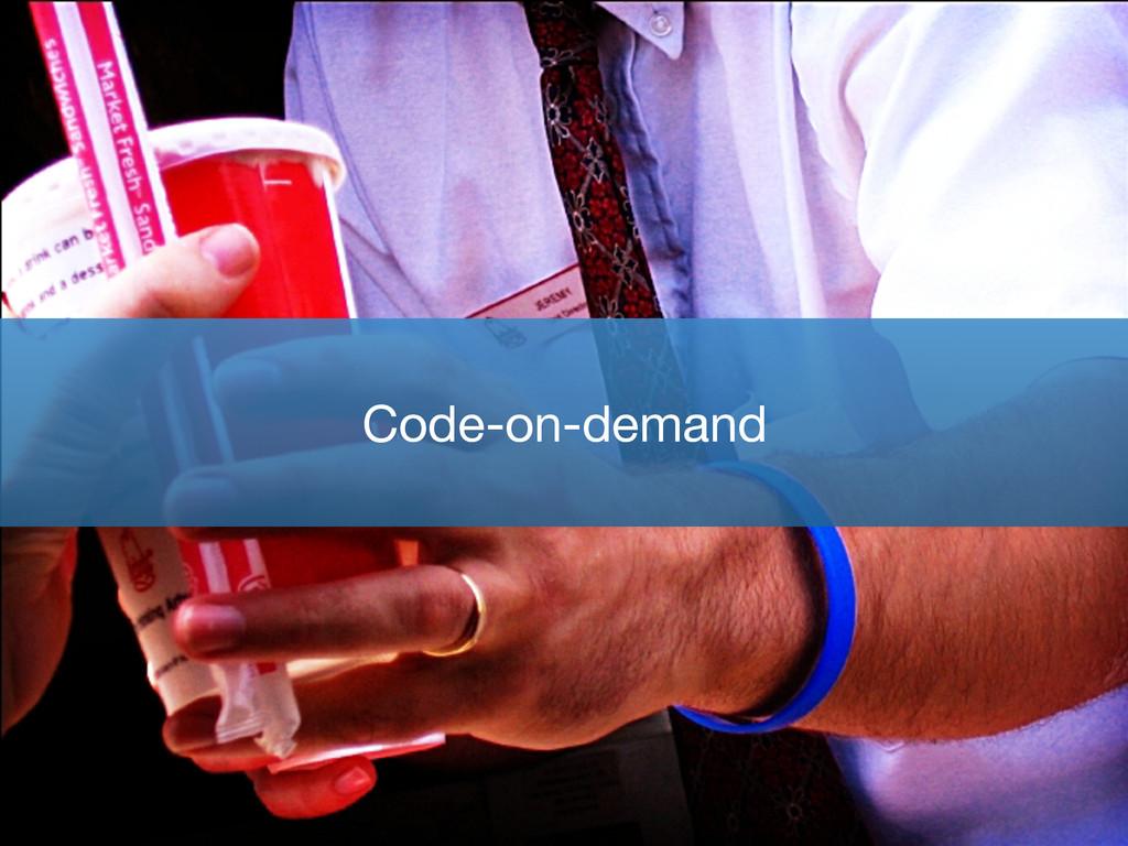 Code-on-demand