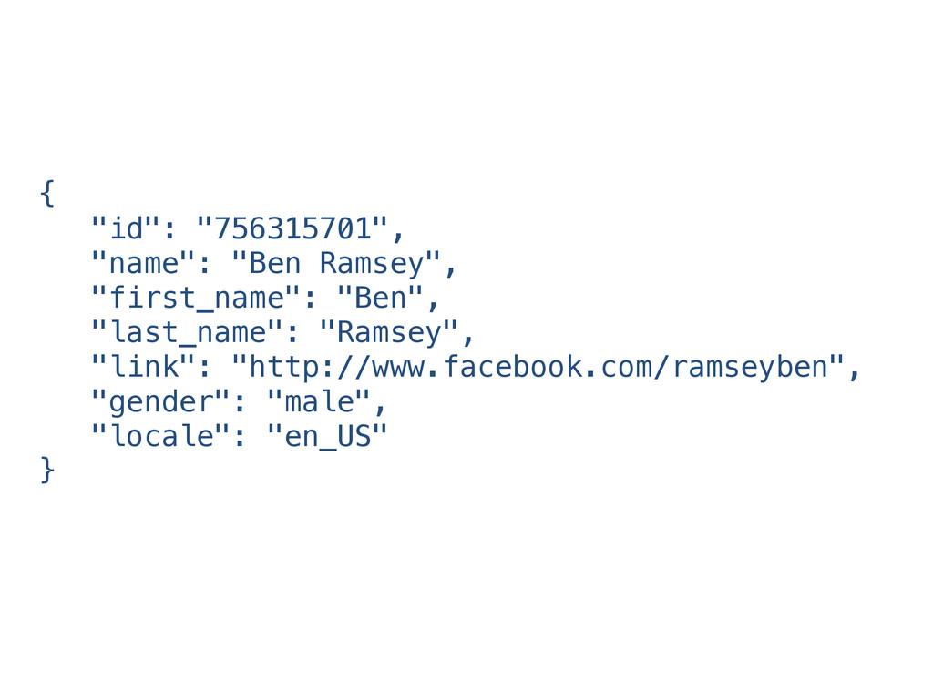 """{ """"id"""": """"756315701"""", """"name"""": """"Ben Ramsey"""", """"fir..."""