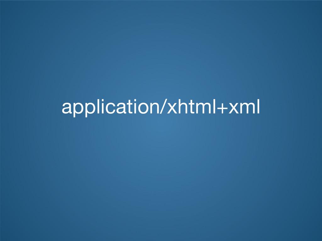 application/xhtml+xml