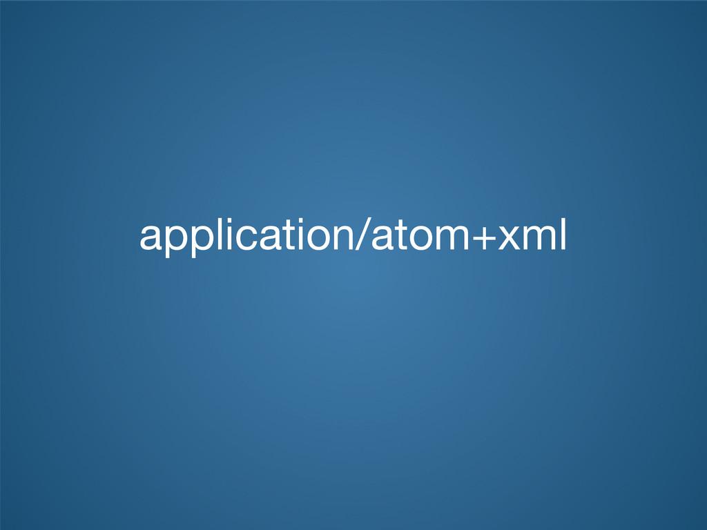 application/atom+xml