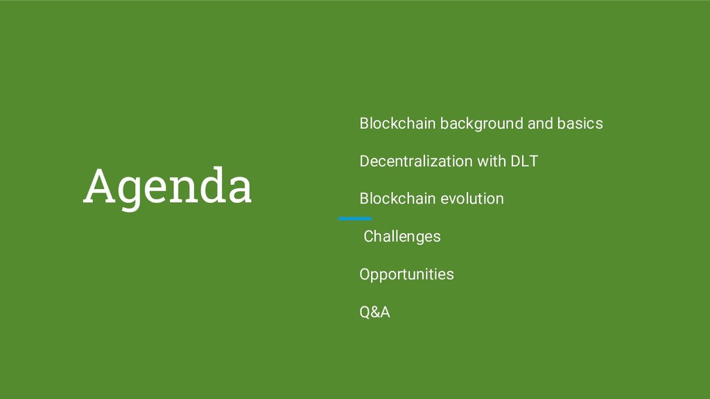 Agenda Blockchain background and basics Decentr...
