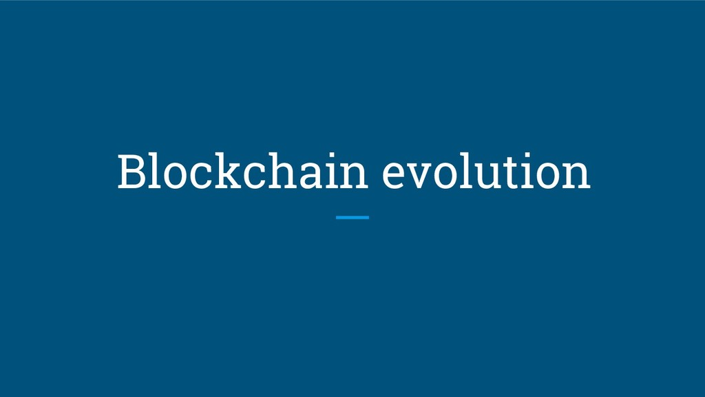 Blockchain evolution