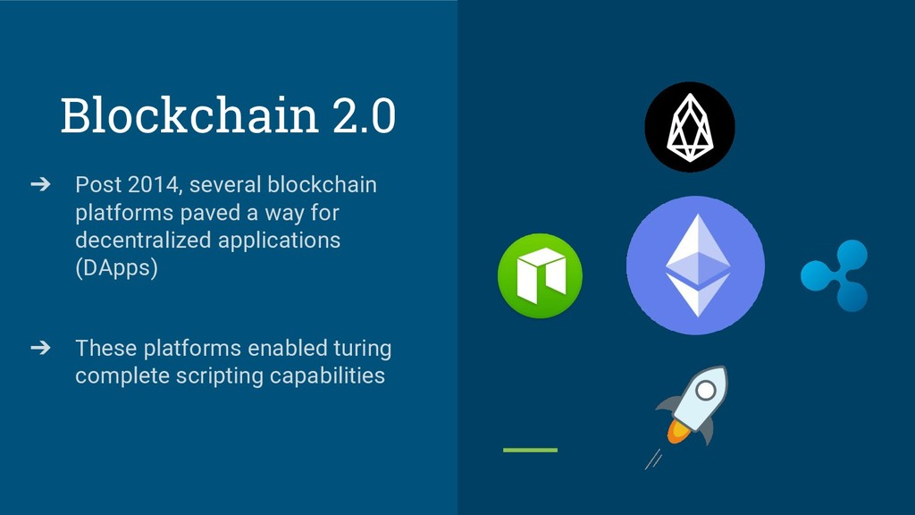 Blockchain 2.0 ➔ Post 2014, several blockchain ...