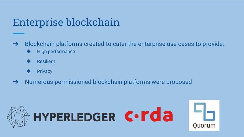 Enterprise blockchain ➔ Blockchain platforms cr...