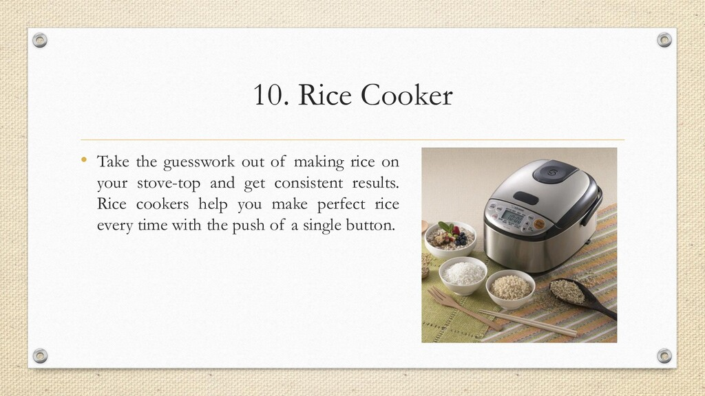 10. Rice Cooker • Take the guesswork out of mak...