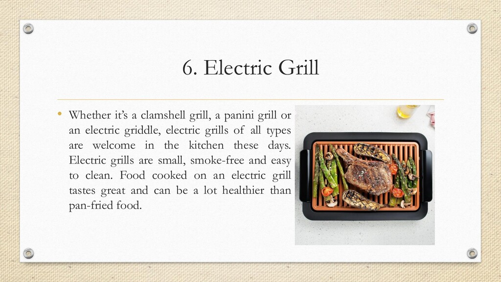 6. Electric Grill • Whether it's a clamshell gr...