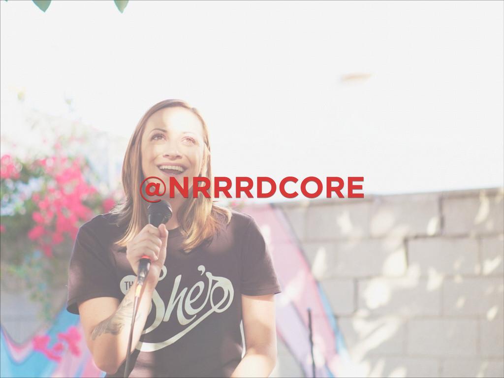 @NRRRDCORE