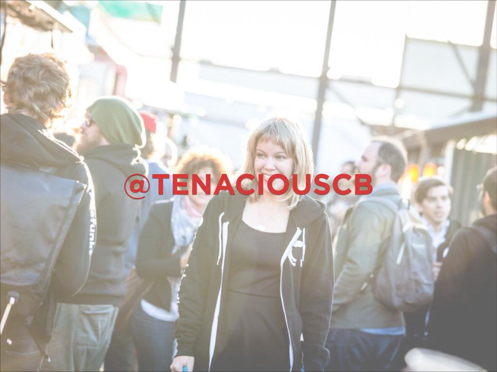 @TENACIOUSCB