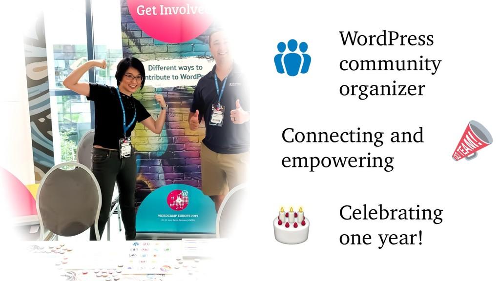 WordPress community organizer Connecting and em...