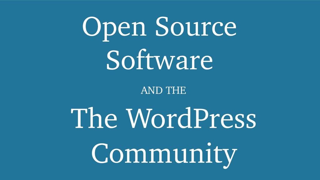 Open Source Software The WordPress Community AN...