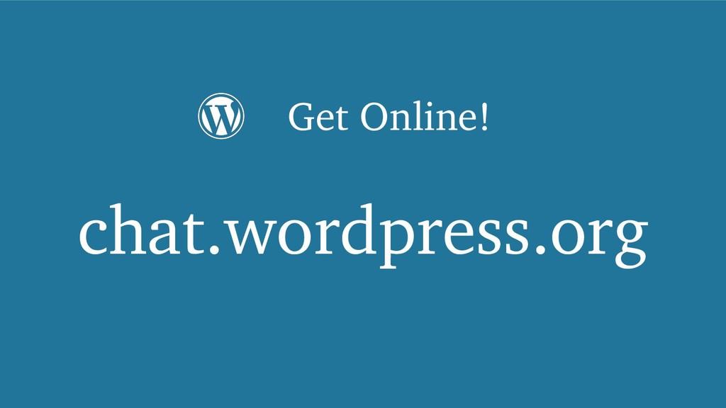 chat.wordpress.org Get Online!