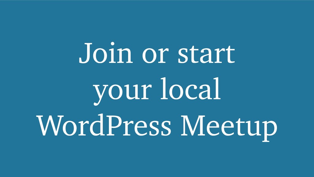 Join or start your local WordPress Meetup