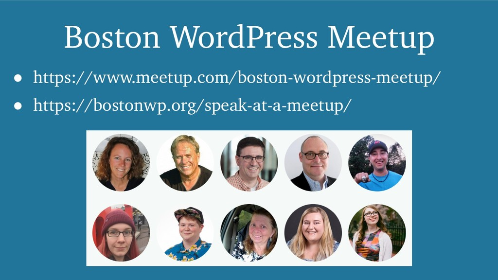 Boston WordPress Meetup ! https://www.meetup.co...
