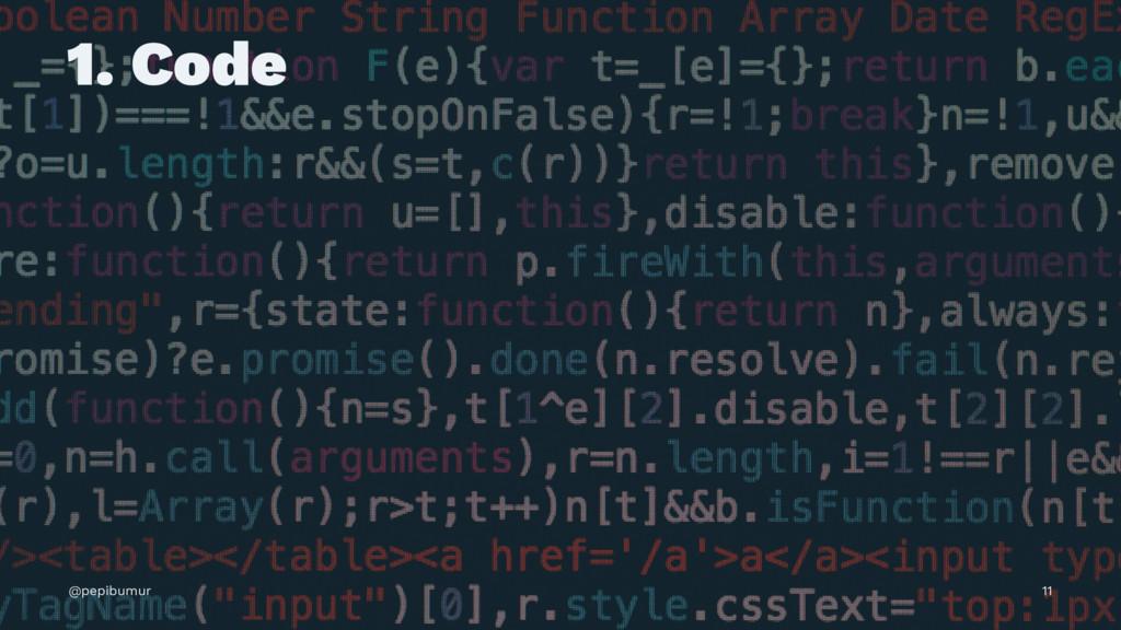 1. Code @pepibumur 11