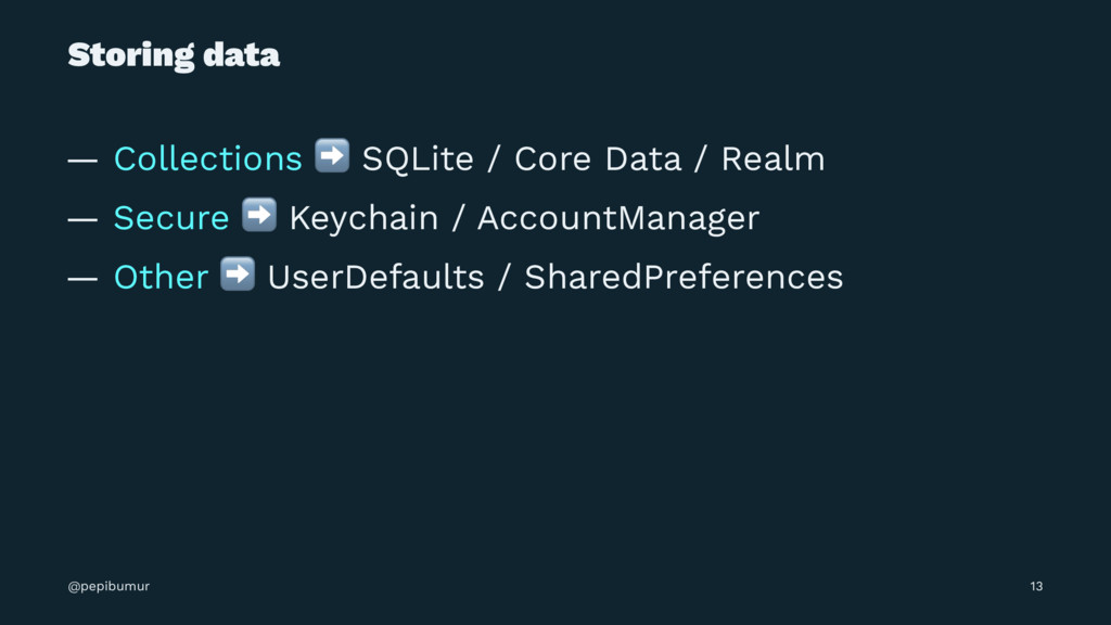 Storing data — Collections ➡ SQLite / Core Data...