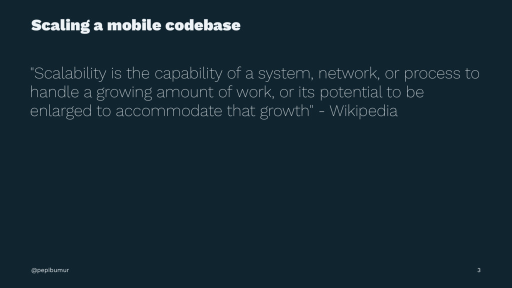 """Scaling a mobile codebase """"Scalability is the c..."""