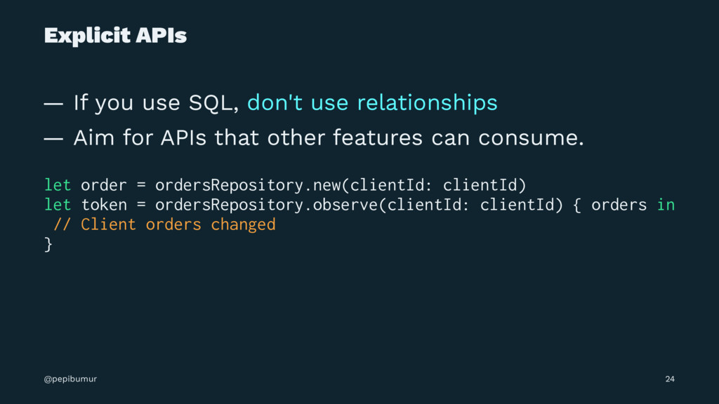 Explicit APIs — If you use SQL, don't use relat...