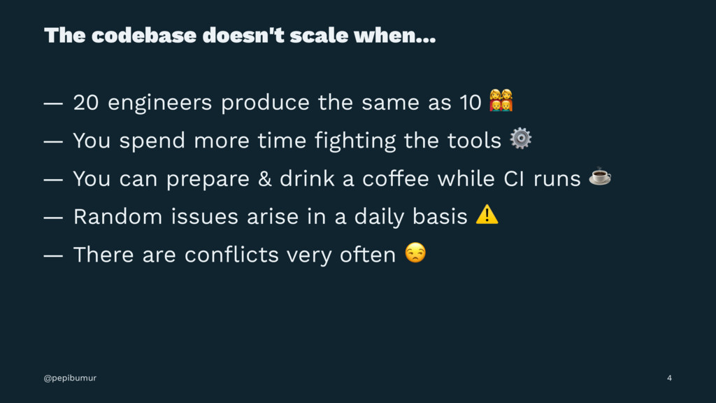 The codebase doesn't scale when... — 20 enginee...