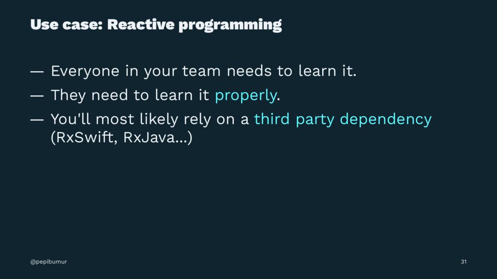 Use case: Reactive programming — Everyone in yo...