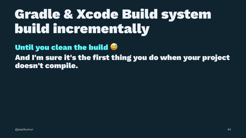 Gradle & Xcode Build system build incrementally...