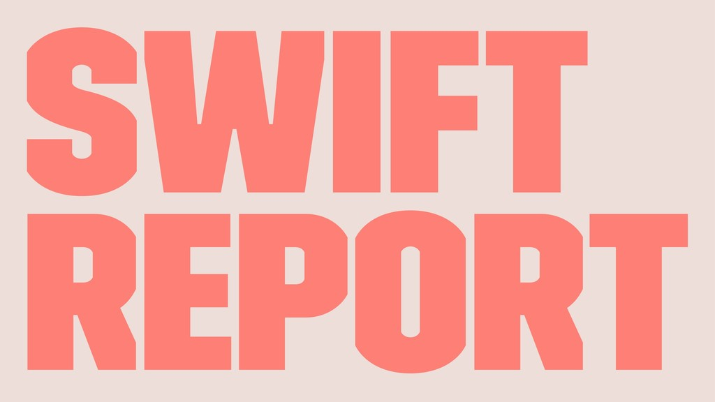 Swift Report