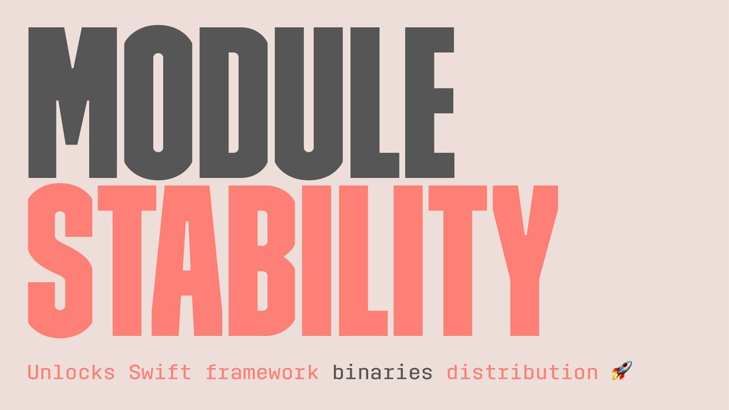 Module Stability Unlocks Swift framework binari...