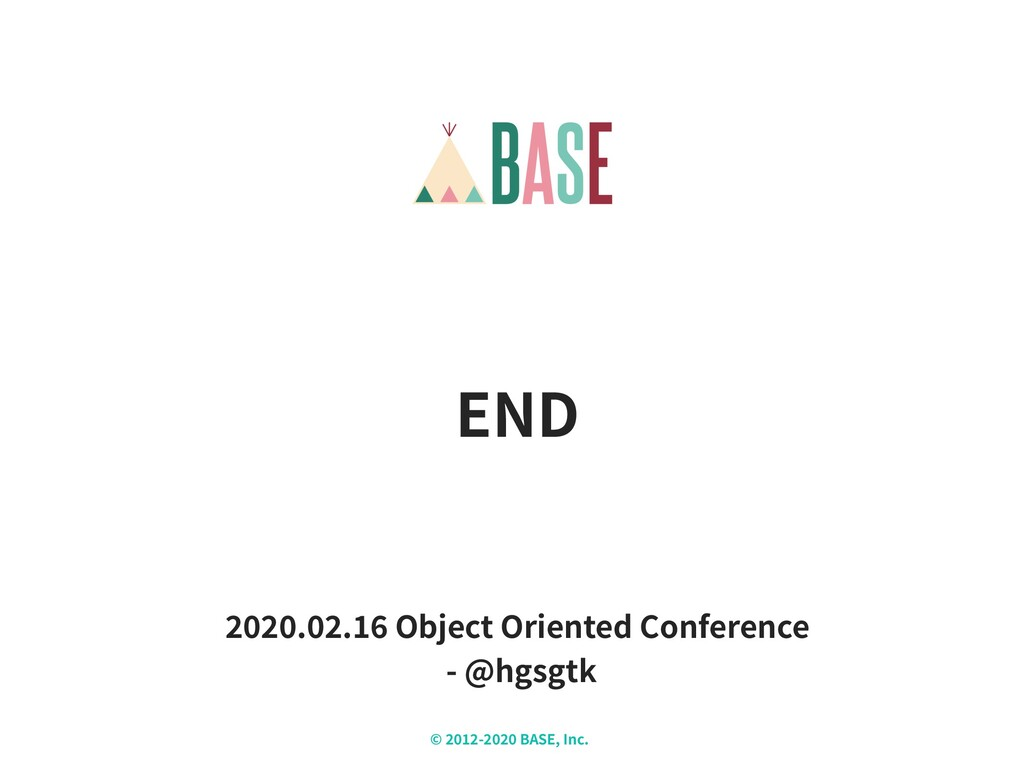 © - BASE, Inc. X END . . Object Oriented Confer...