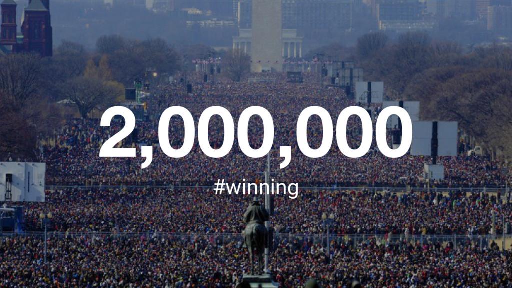2,000,000 #winning