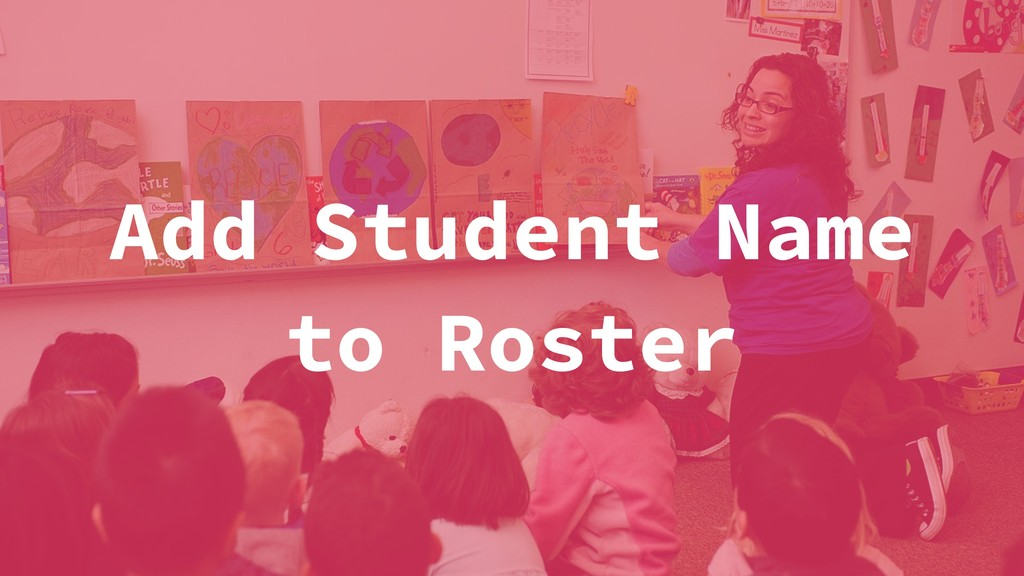 Add Student Name to Roster