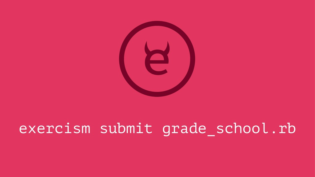 exercism submit grade_school.rb