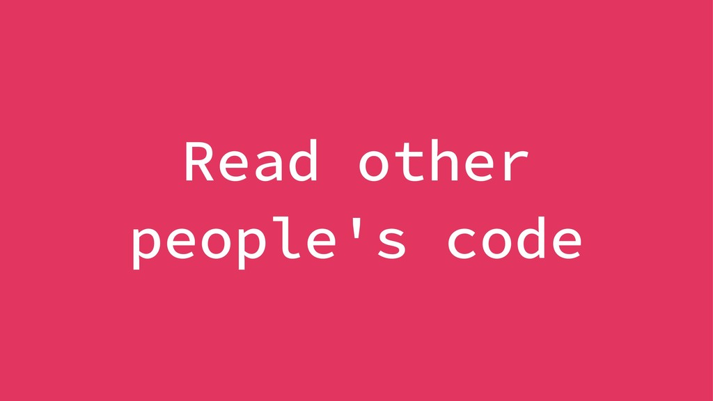 Read other people's code