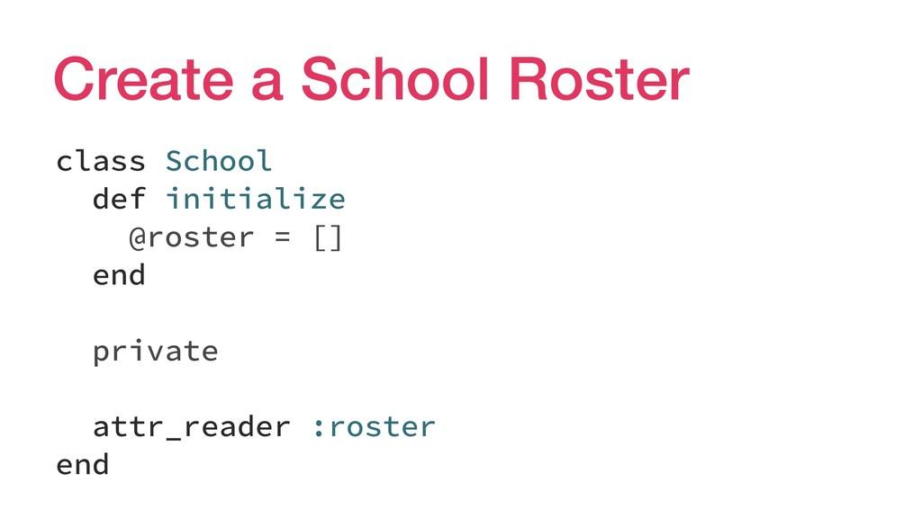 Create a School Roster class School def initial...