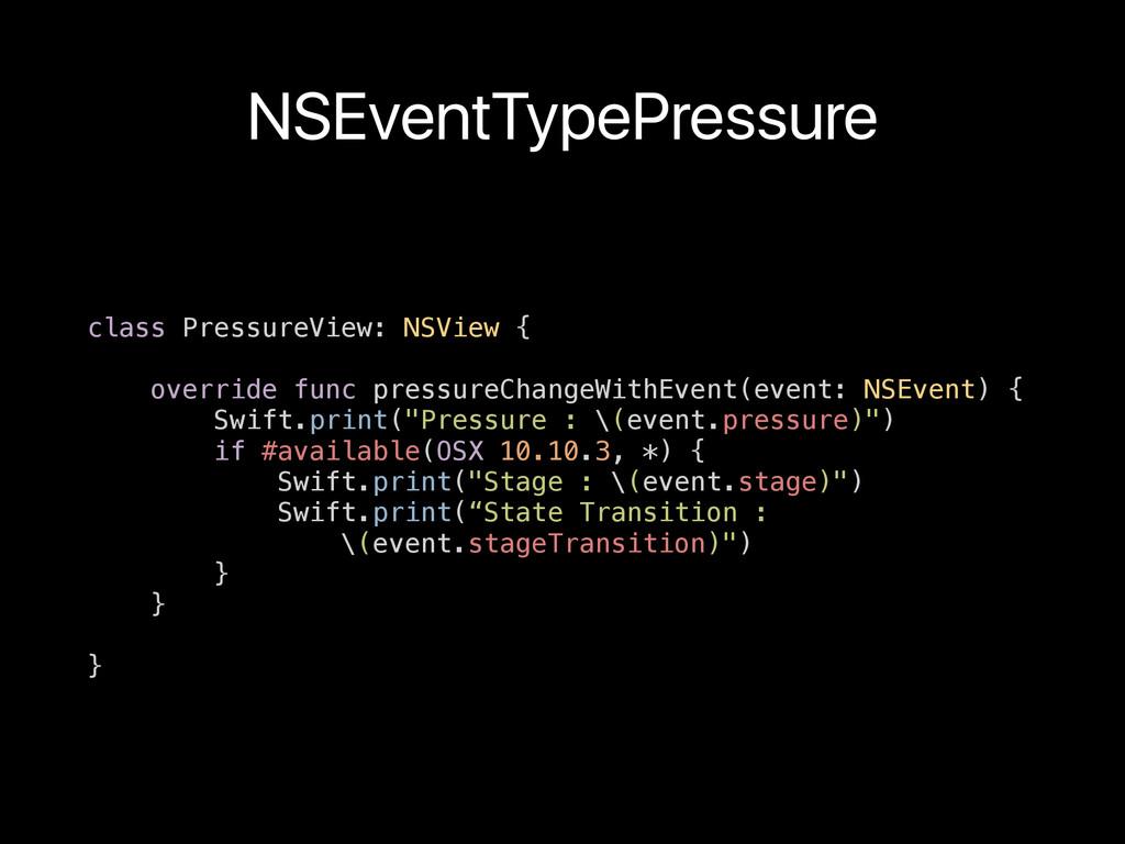 NSEventTypePressure class PressureView: NSView ...