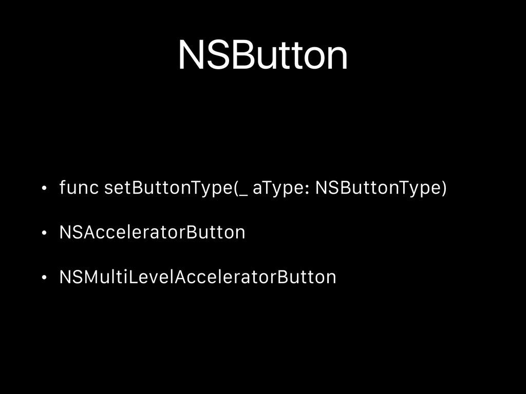 NSButton • func setButtonType(_ aType: NSButton...