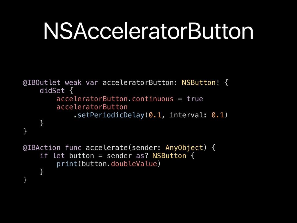 NSAcceleratorButton @IBOutlet weak var accelera...