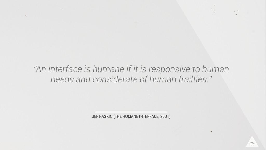 """JEF RASKIN (THE HUMANE INTERFACE, 2001) """"An int..."""