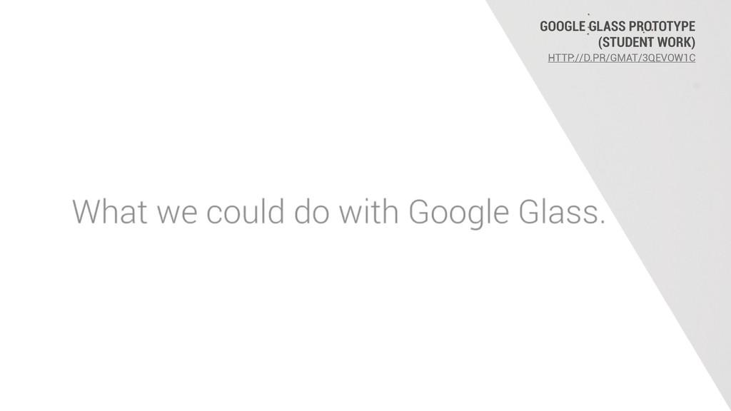 GOOGLE GLASS PROTOTYPE (STUDENT WORK) HTTP://D....