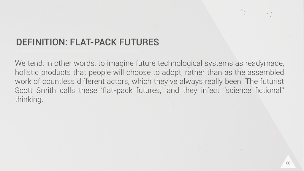 DEFINITION: FLAT-PACK FUTURES We tend, in other...