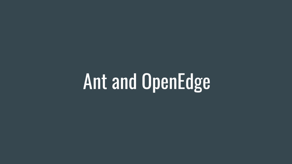 Ant and OpenEdge