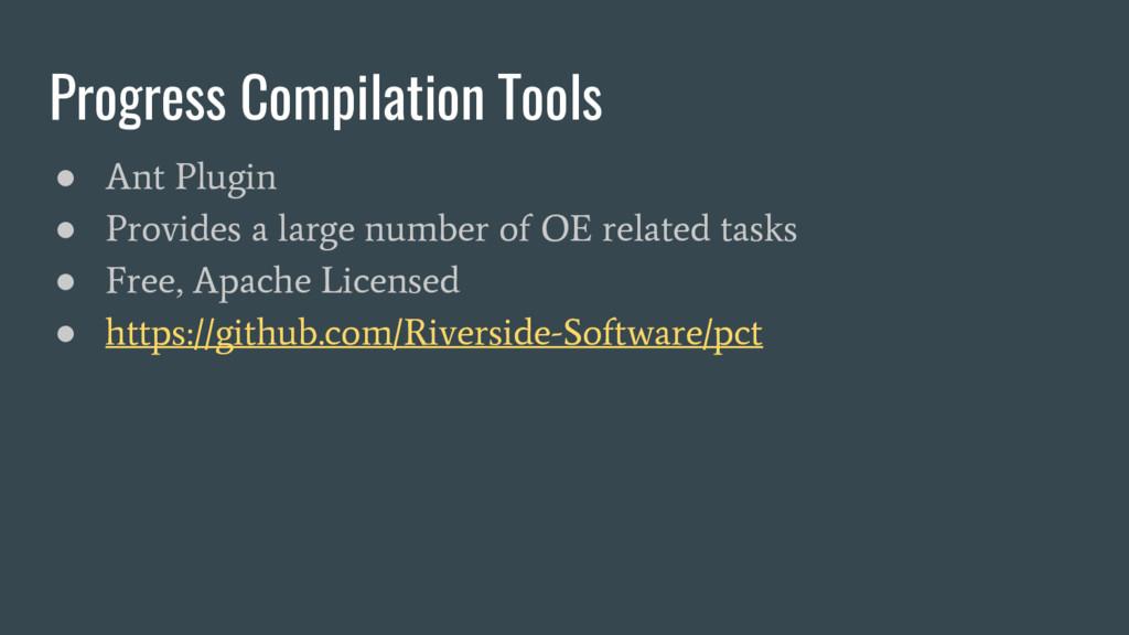 Progress Compilation Tools ● Ant Plugin ● Provi...
