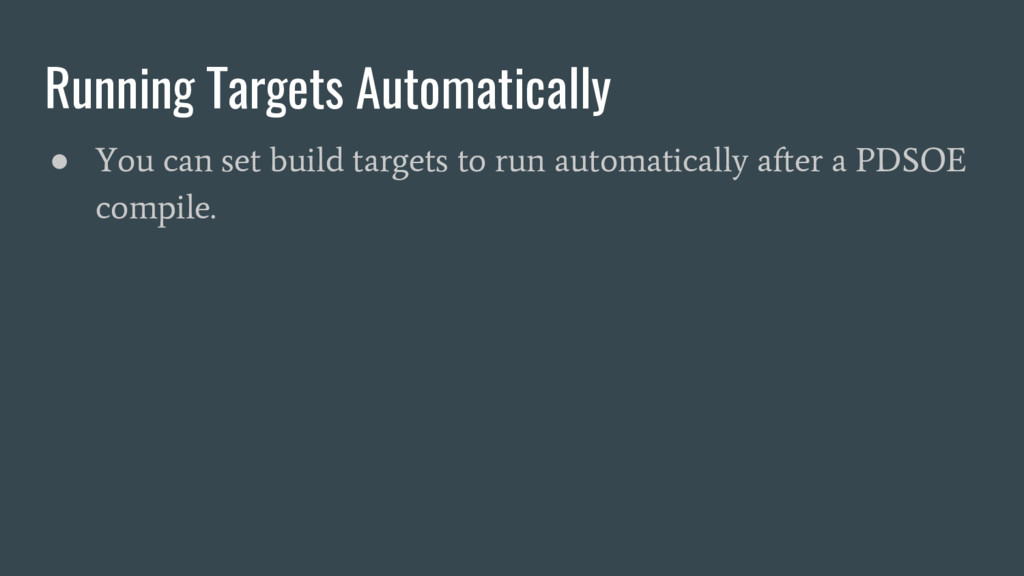 Running Targets Automatically ● You can set bui...
