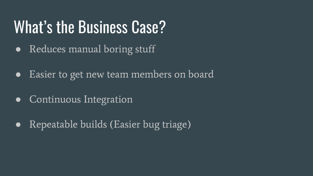 What's the Business Case? ● Reduces manual bori...