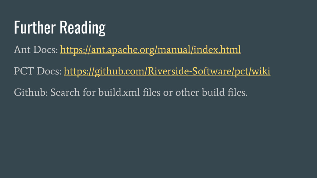 Further Reading Ant Docs: https://ant.apache.or...