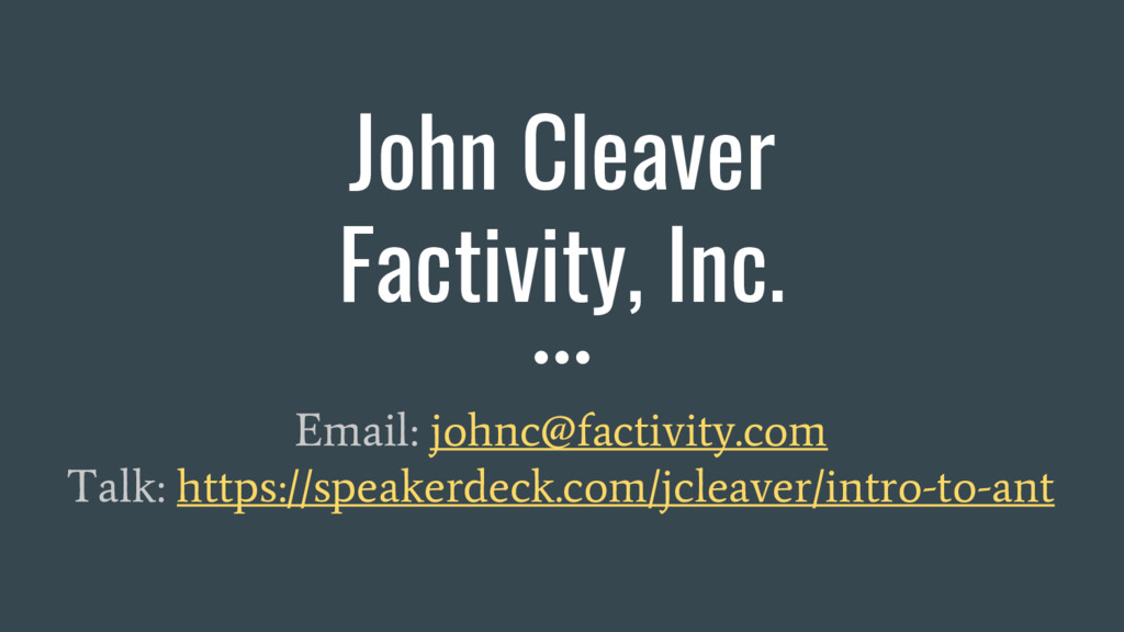 John Cleaver Factivity, Inc. Email: johnc@facti...