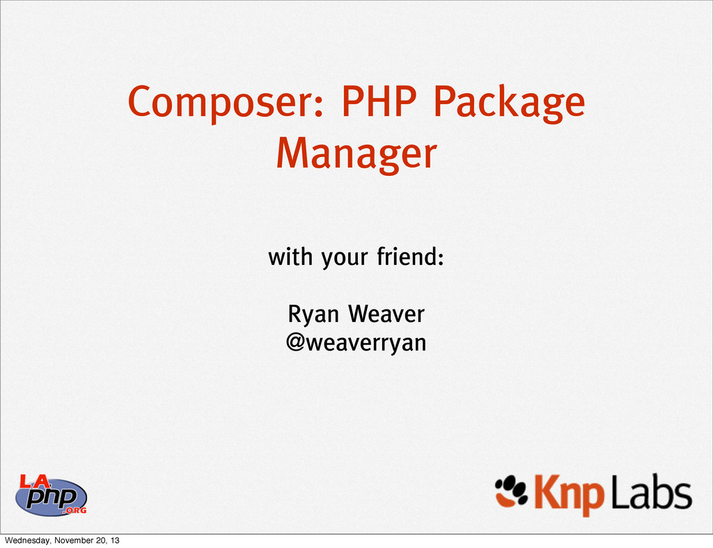 Composer: PHP Package Manager with your friend:...