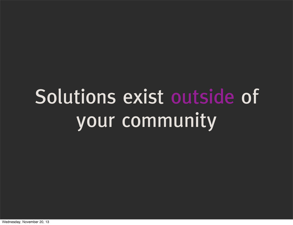 Solutions exist outside of your community Wedne...